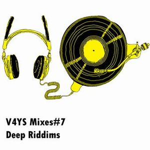 V4YS Mixes#7 - Deep Riddims