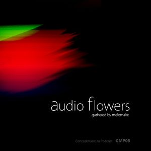 Concept Audio Podcast #5: Melomake — Audio Flowers