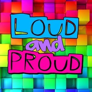 Loud & Proud (21/11/17)