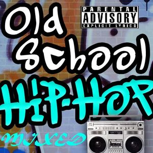 Old School Hip Hop Mix One