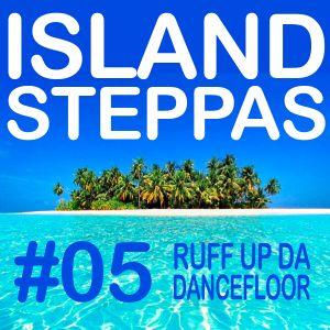 Island Steppas - 05 Ruff Up Da Dancefloor - DJ Fatlip