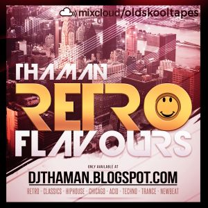 ThaMan - Retro Flavours Chapter 070 (Techno)
