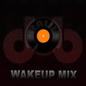 Raul Ch (dOb) - WakeUp Mix (2019)