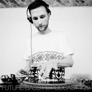 QBS - Future-bass.pl Podcast #29