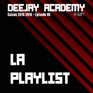 DEEJAY ACADEMY - SAISON 2015/2016 - ÉPISODE 05 [EN MODE PLAYLIST]