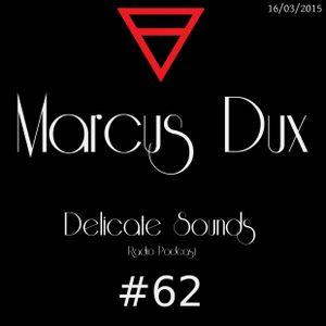 Marcus Dux - Delicate Sounds #62