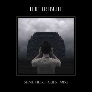 The Tribute - Guest mix by Sunil Hubli