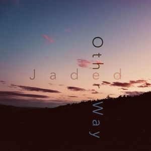 Jaded - Other Way
