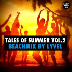 Tales Of Summer Vol. 2 - Beachmix by LYVEL