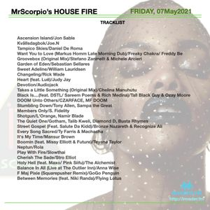 MrScorpio's HOUSE FIRE Podcast #251 - May Love Edition - 07 May 21
