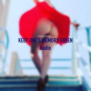 KEEP ONE'S MEMORY GREEN Radio 16/03/25