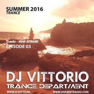 DJ Vittorio Summer 2016 Trance (Episode 03) 27-03-16