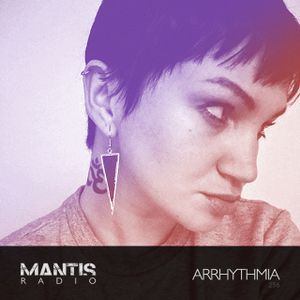 Mantis Radio 256 + Arrhythmia