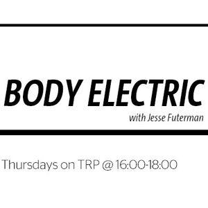 BODY ELECTRIC/w JACQUELINE DE NIVERVILLE + ALEX ORDANIS - MARCH 24 - 2016