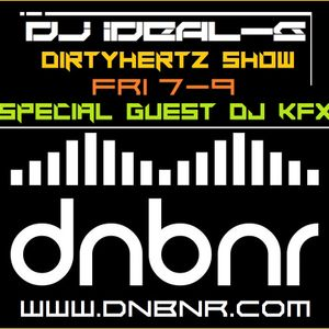 DNBNR - DIRTYHERTZ SHOW 19TH AUG - DJ IDEAL-G SPECIAL GUEST DJ KFX & MCZ DESTNEE & TRUPER