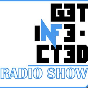 GET INFECTED radio show - 07.10.11
