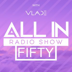 ALL IN: 050 with VLADE - Part 1