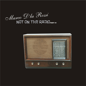 Marco Dla Rossi - Not On The Radio # 01 (May 2007)
