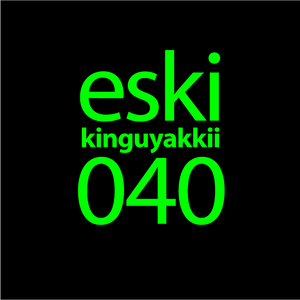 eski presents kinguyakkii episode 040