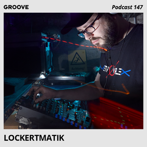 Groove Podcast 147 - Lockertmatik