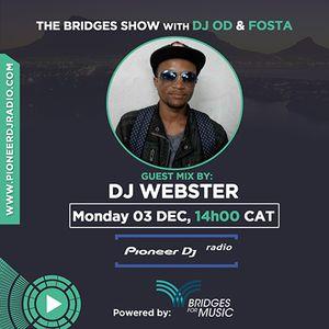 Bridges For Music - The Bridges Show #037 - DJ Webster