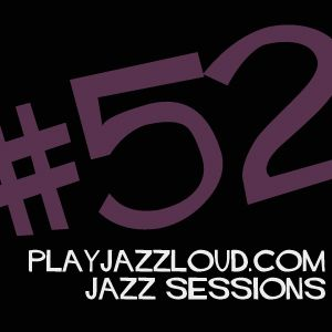 playjazzloud jazz sessions vol. 52