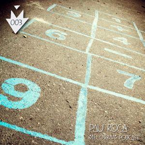 Melodram Podcast 003 by Pau Roca