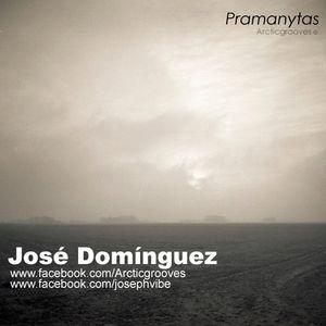 Jose Dominguez - Pramanytas - | Arcticgrooves |