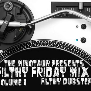 Filthy Friday Mix (Volume 1) - Dubstep 1-4-2013