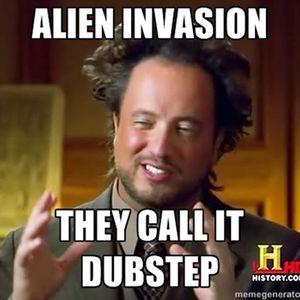"Alien Invasion - Humans Call it ""Dubstep"""