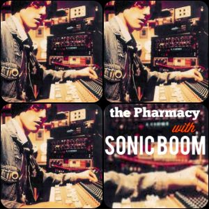 The Pharmacy Radio Ep 21 - Sonic Boom of Spacemen 3 / Spectrum / E.A.R .