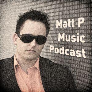 Matt P Music Podcast: Nostalgia Episode 06