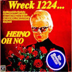 Wreck Heino Oh No 1224