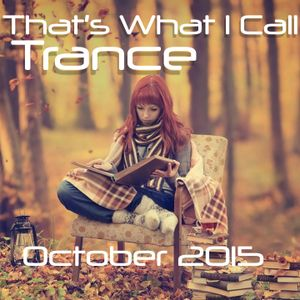 That's What I Call Trance - October Trance Mix 2015