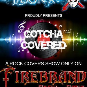 Gotcha Coverd 13-10-2013 with Jason X
