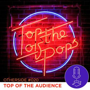 Otherside #020 - Top Of The Audience