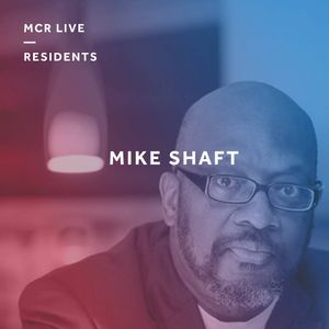 The New Sunset Soul Show w/ Mike Shaft - Sunday 18th February 2018 - MCR Live Residents
