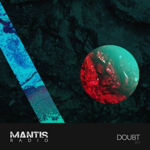 Mantis Radio 301 + Doubt