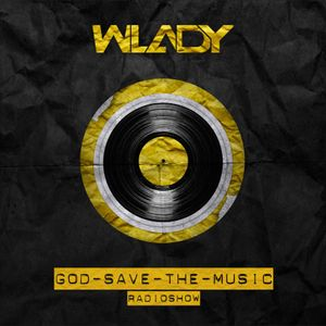 Wlady - God Save The Music Ep#39