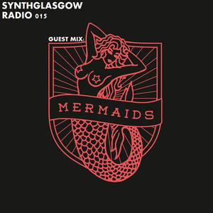 SynthGlasgow Radio: MermaidS