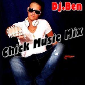 Dj.Ben - Chick Music Mix (http://facebook.com/discjockey.ben)