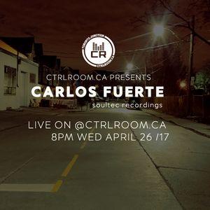 CarlosFuerte@ CTRLROOM - April 26 2017