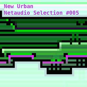 New Urban Netaudio Selection #004