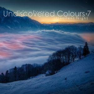 Undiscovered Colours 7: Unsilent Night [Downtempo Mix]