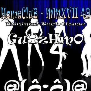 MMXVII 49 HomeCluB Guyzhmo