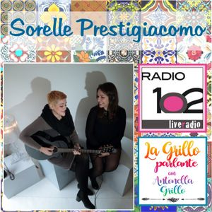 """""""La Grillo parlante"""" su Radio 102 - 04/04/2018 ospiti Adriana e Roberta Prestigiacomo"""