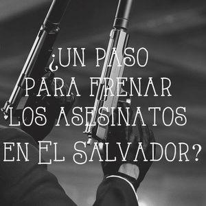 REC - enero 15 - despistolización ¿un paso para frenar los asesinatos en El Salvador?