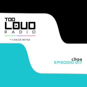 Too Loud Radio, Episodio 017 DJ c3rpa