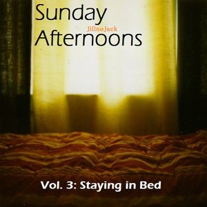 Sunday Afternoons Vol. 3 - Staying in Bed