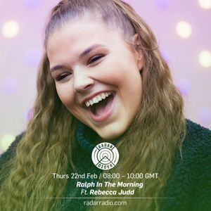 Ralph In The Morning ft. Rebecca Judd - 22nd February 2018